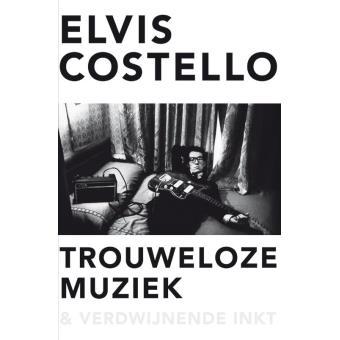 Trouweloze muziek en verdwijnende inkt, het inslechte boek van Elvis Costello.