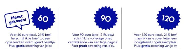 Mijn tarieven voor het motivatiebrief schrijven? Van 60 euro voor een Nederlandse tot 120 euro voor een Engelse.