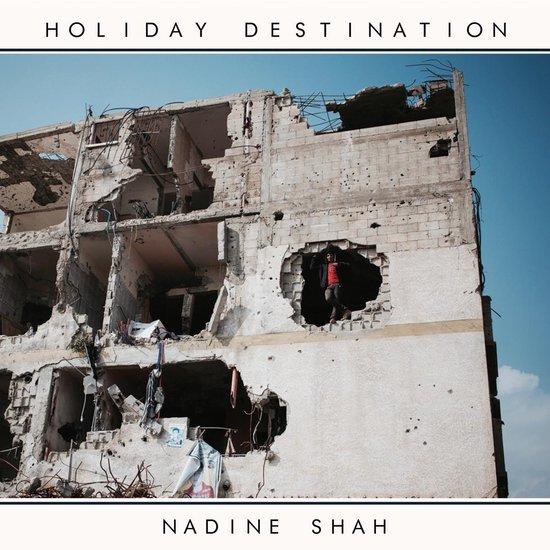 Holiday Destination van Nadine Shah is een van mijn favoriete cd's van 2017.