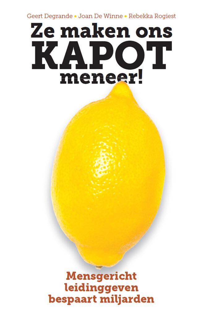Een citroen op de cover van het boek 'Ze maken ons kapot, meneer!' van onder meer Geert Degrande.