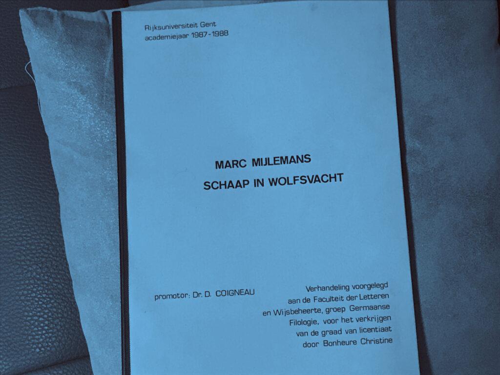 Marc Mijlemans, schaap in Wolfsvacht. De titel van mijn thesis over (mm), ook het idool van Jeroen Maris.